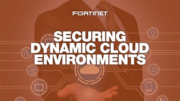 Fortinet Security Fabric for multi-cloud security