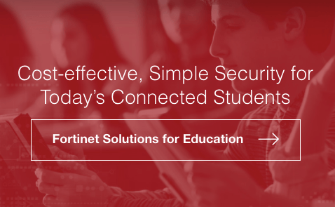 Fortinet Cybersecurity Solutions for Education