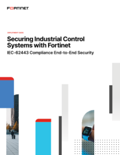 Securing Industrial Control Systems (ICS) with Fortinet