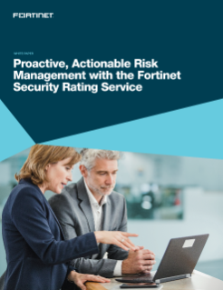 Proactive, Actionable Risk Management with the Fortinet Security Rating Service